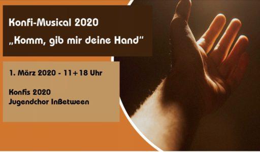 Konfi-Musical 2020 - Komm, gib mir deine Hand 01.03.2020 11 und 18 Uhr