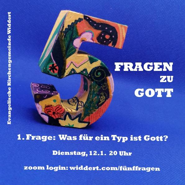 5 Fragen zu Gott - 1. Frage: Was für ein Typ ist Gott? - Di 12.01.21 um 20 Uhr - www.widdert.com/fuenffragen