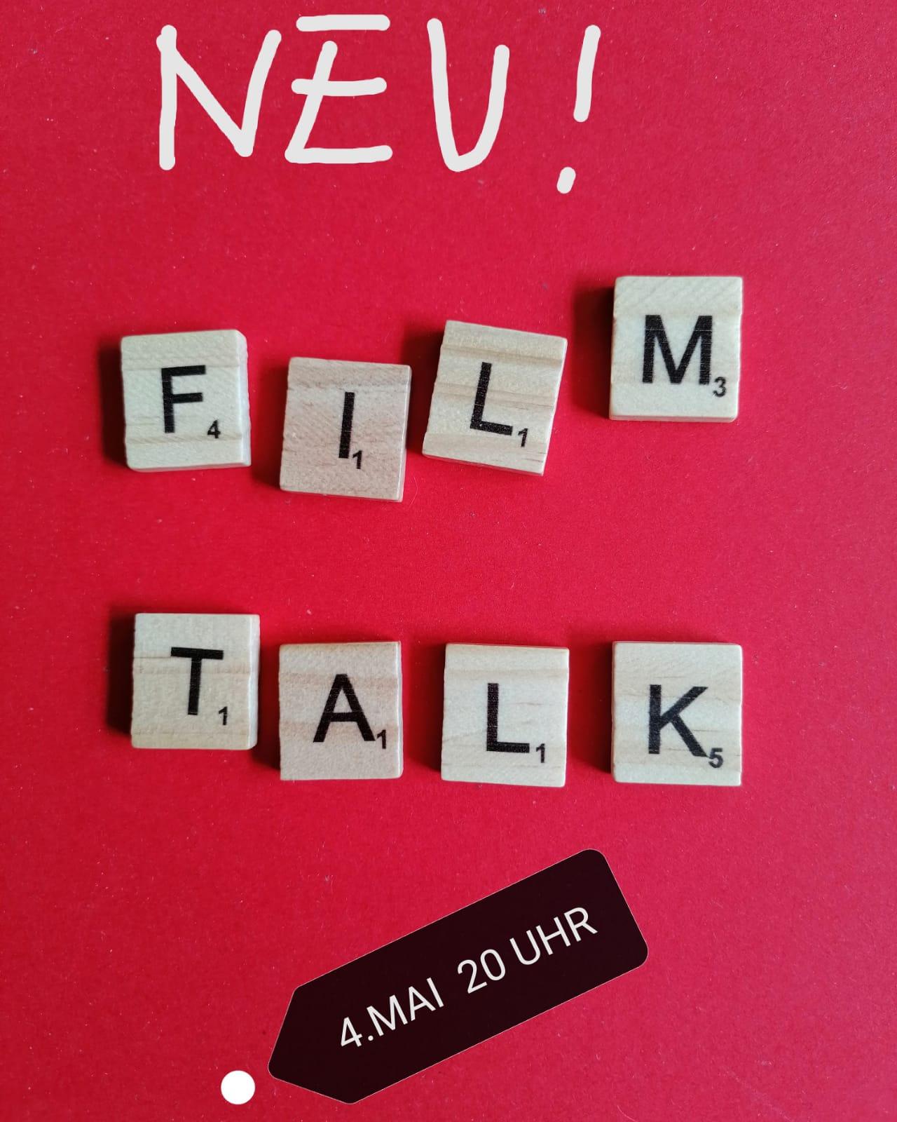 NEU!  FILM TALK 4. Mai 20 Uhr