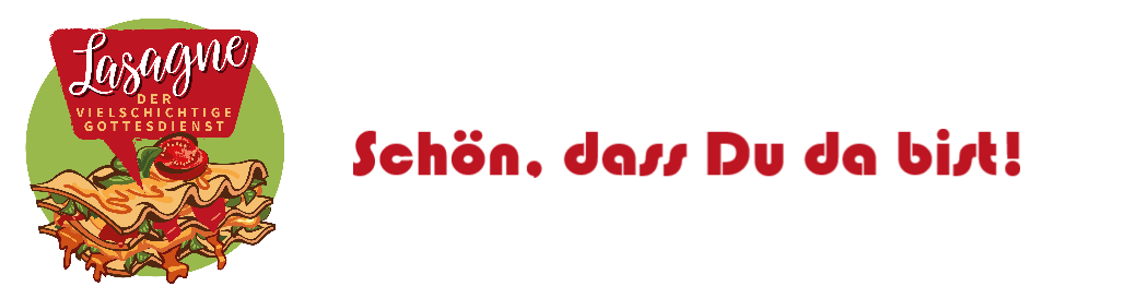 Gottesdienst-Logo Lasagne: Schön, dass Du da bist!