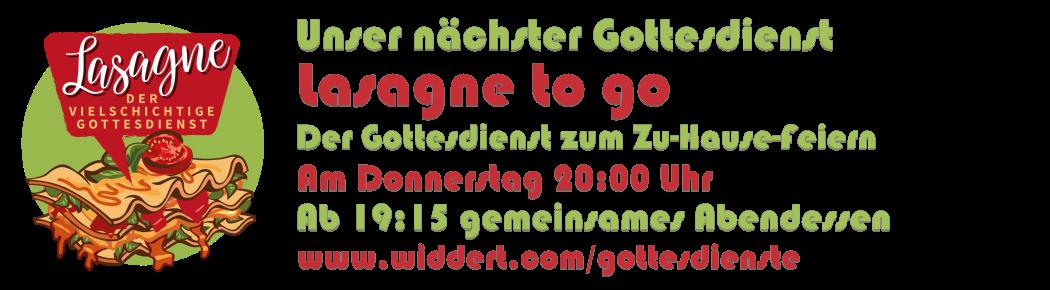 Lasagne to go - Der Gottesdienst zum Zu-Hause-Feiern - Am Do 09.04.20 ab 16 Uhr - www.widdert.com/lasagne-to-go
